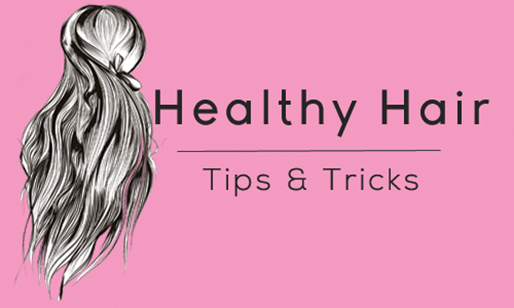 Healthy Hair: Tips & Tricks